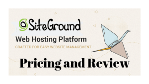 SiteGground Pricing and Review