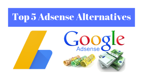 Top 5 Adsense Google Adsense Alternatives