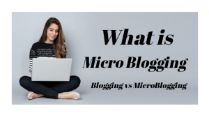What is MicroBlogging and Difference from Blogging
