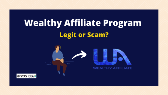 Wealthy Affiliate Review: Scam or Legit Must Know Before Joining