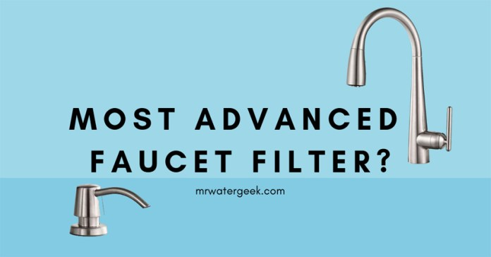 Is The Most Advanced Faucet Water Filter Really WORTH It?