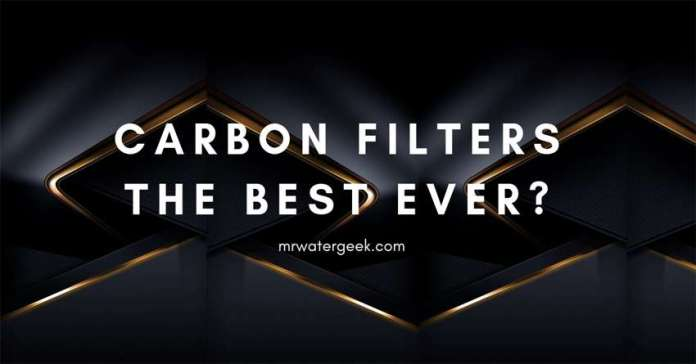 Are Solid Block Carbon Filters The Best Water Filter Available Today?