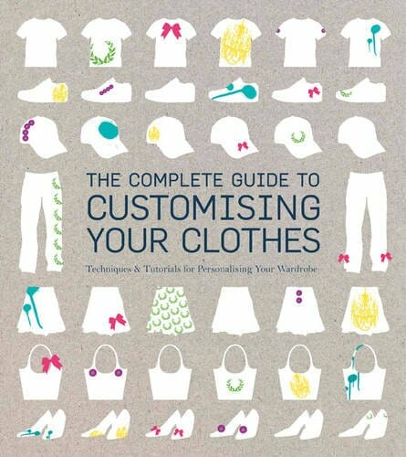 Book Review – The Complete Guide to Customising Your Clothes by Rain Blanken