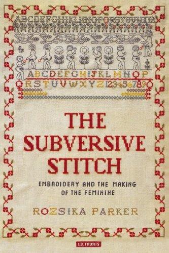 The Subversive Stitch by Roszika Parker