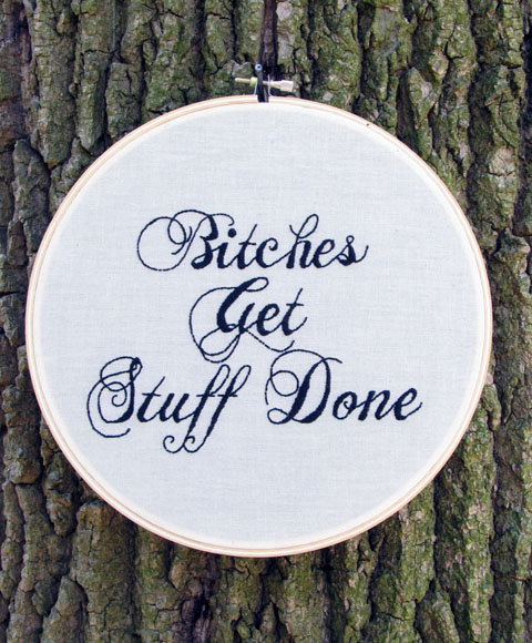 LadyJaneLongStitches - Bitches Get Stuff Done