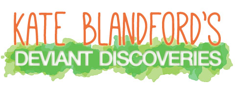 Kate Blandford's Deviant Discoveries