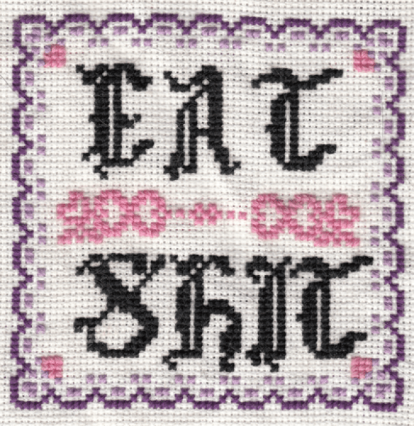 Eat Shit Cross Stitch by Plagioclasefeldspar