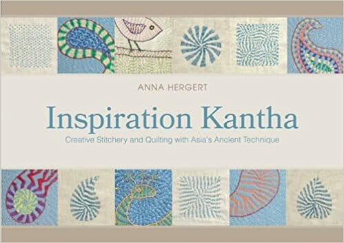 Book Review – Inspiration Kantha:  Creative Stitchery and Quilting with Asia's Ancient Technique