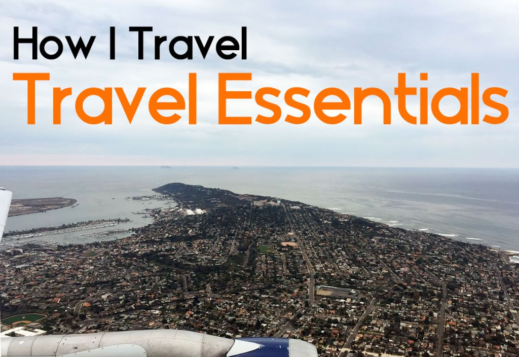 How I Travel - Travel Essentials - Ms. Adventures in Italy by Sara Rosso