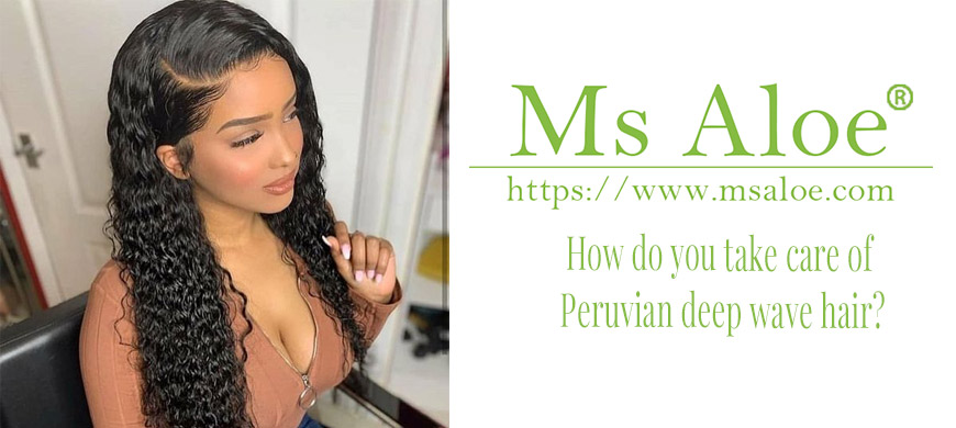 How do you take care of Peruvian deep wave hair