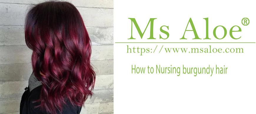 How to Nursing burgundy hair