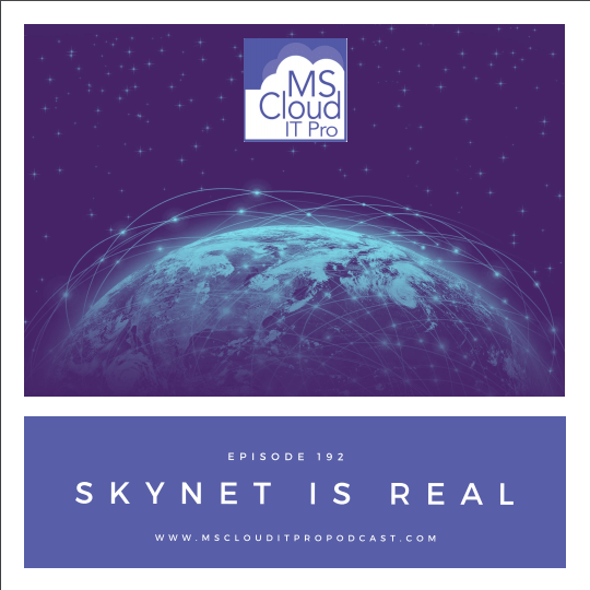 Episode 192 – SkyNet Is Real