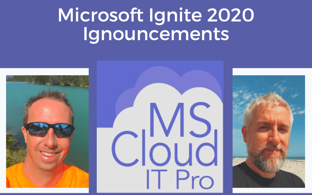Episode 196 – Microsoft Ignite 2020 Ignouncements