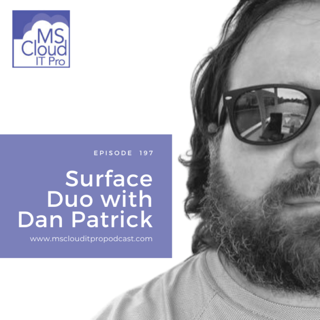 Episode 197 – Surface Duo with Dan Patrick