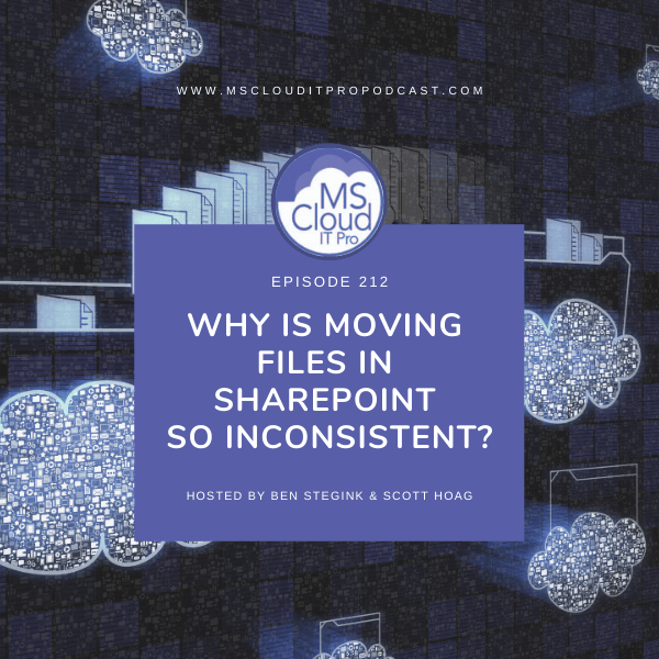 Episode 212 – Why Is Moving Files Between SharePoint Sites So Inconsistent?
