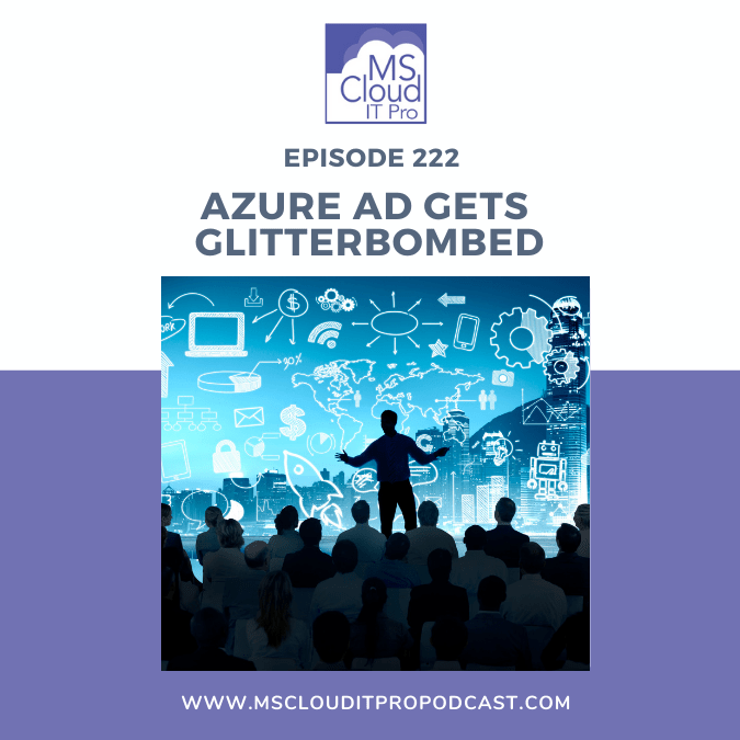 EP. 222 - Azure AD Gets Glitterbombed Instagram