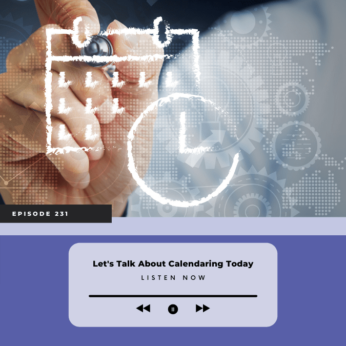Episode 231 – Let's Talk About Calendaring Today