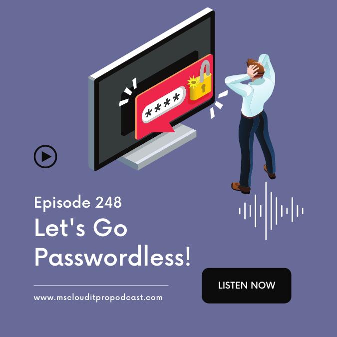 Episode 248 – Let's Go Passwordless!