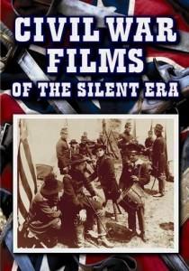 Civil War Films of the Silent Era (1913,1915)
