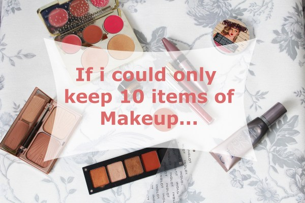 If I could only keep 10 items of makeup on mstantrum.com
