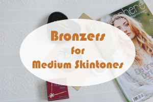 Bronzers for medium indian, asian, pakistani, srilankan south asian skin tones