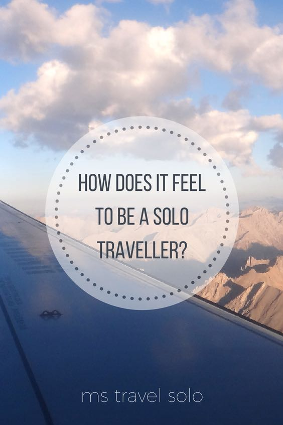 how does it feel to be a solo traveller - ms travel solo