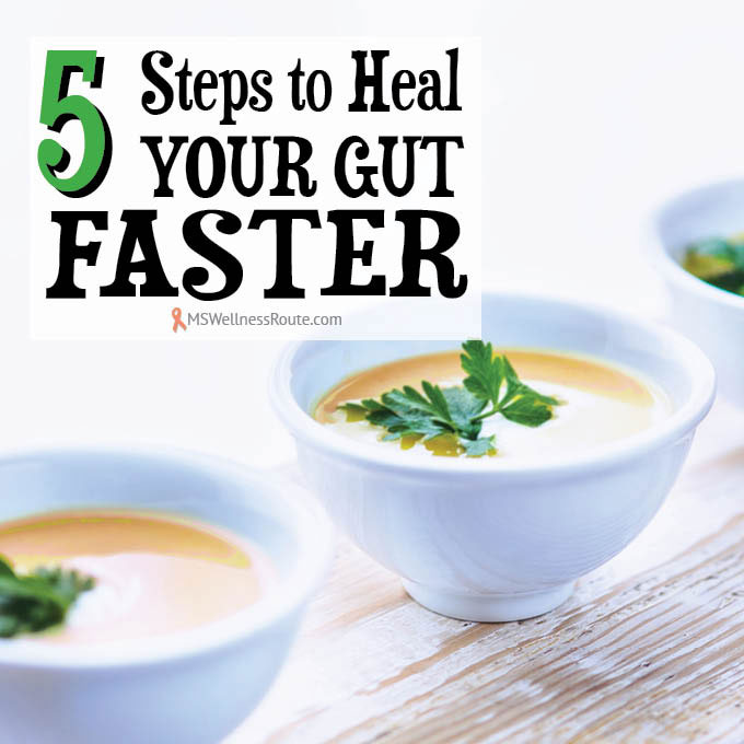 5 Steps to Heal Your Gut Faster