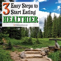 3 Easy Steps to Start Eating Healthier