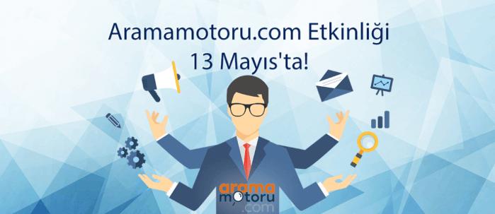 Aramamotoru.com Etkinliği 13 Mayıs'ta!