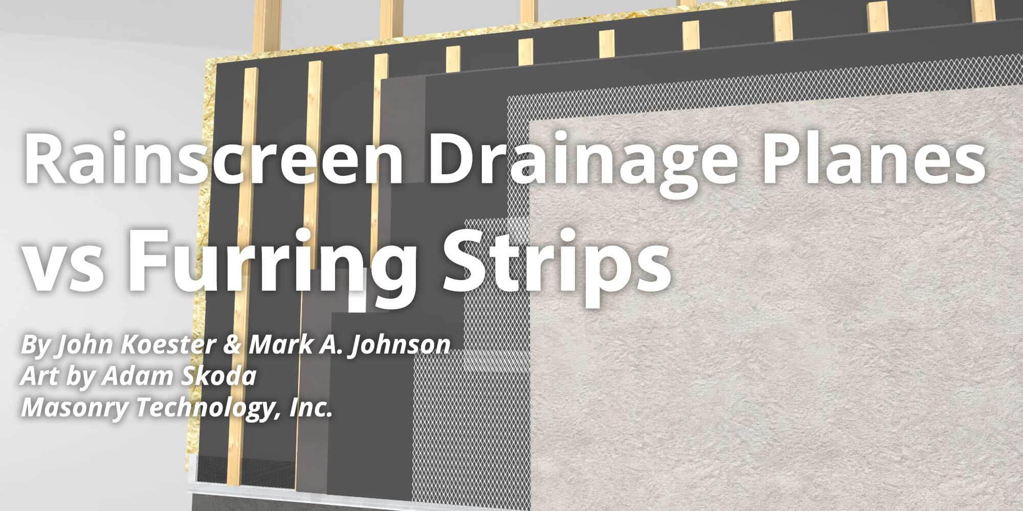 Rainscreen Drainage Planes Vs Furring Strips