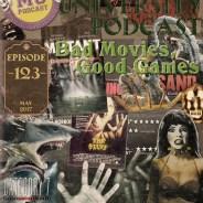 MUP 123 – Bad Movies, Good Games