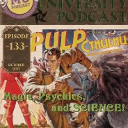 MUP 133 – Pulp Magic, Psychics, and SCIENCE!