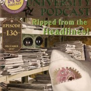 MUP 136 – Ripped from the Headlines!