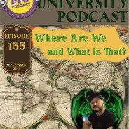 MUP Episode 155 – Where Are We and What Is That?