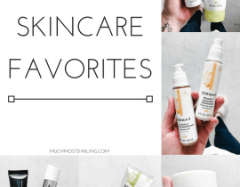Currently: Skincare Favorites