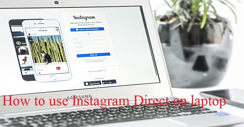 How to use Instagram Direct on laptop or PC