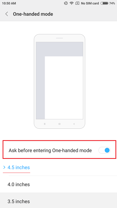 Choose the size of the screen when using one hand mode and then toggle on to enable the feature