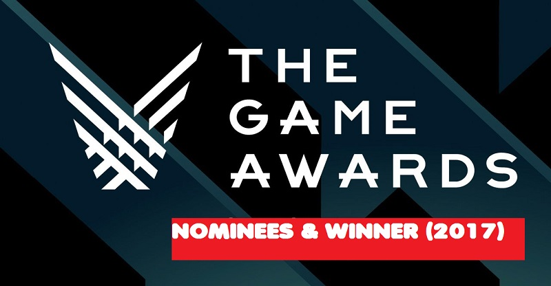 Here is Full List of 2017 Game Awards Nominees and Winners