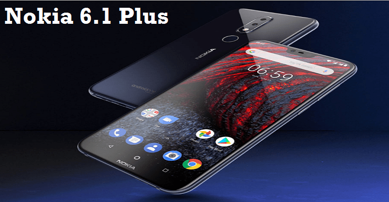 Nokia 6.1 Plus Price, Specifications, And Features