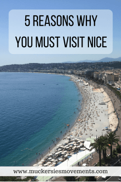 5 Reasons Why You MUST Visit Nice