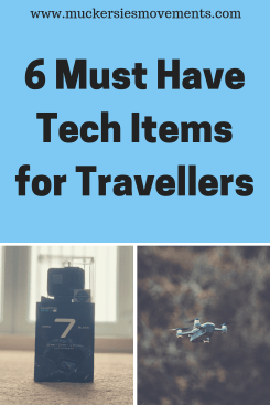 6 Must Have Tech Items for Travellers
