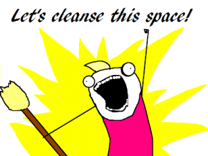 """Cartoon person with a broom yelling """"Let's cleanse this space!""""."""