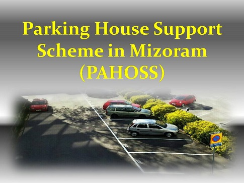 Parking House Support Scheme in Mizoram