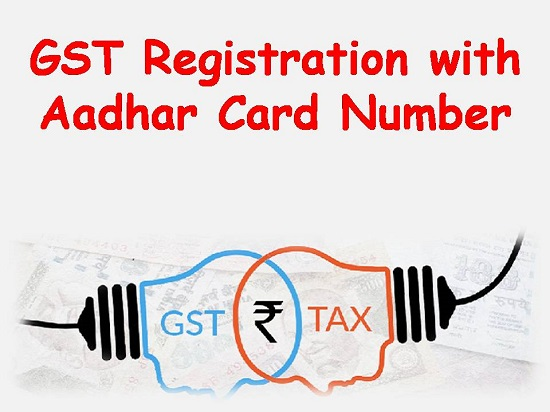 GST Registration with Aadhar Card Number