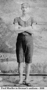 Fred Mueller in fireman's uniform from 1880