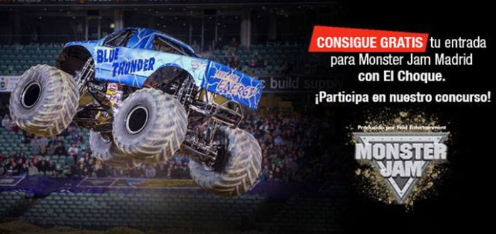 Ve gratis a Monster Jam Madrid con El Choque