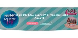 Sorteo de 100 L.O.L Surprise al mes de Nestlé Aquarel