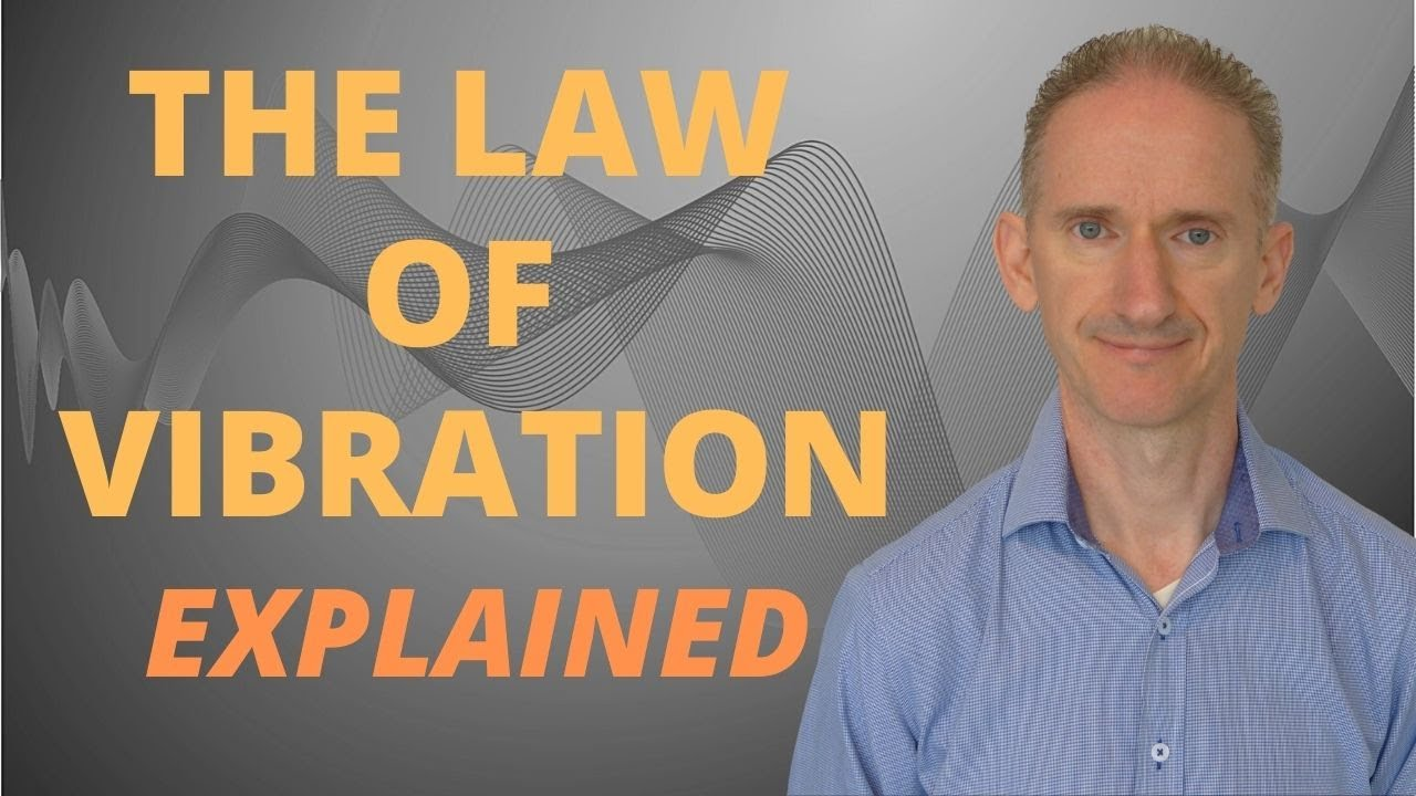 The Law of Vibration Explained | How to Make It Work Wonders for You