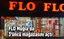 FLO Muğla'da 3'üncü mağazasını açtı