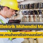Elektrik Mühendisi Maaşları 2018